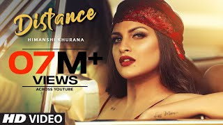 Distance – Himanshi Khurana Video HD