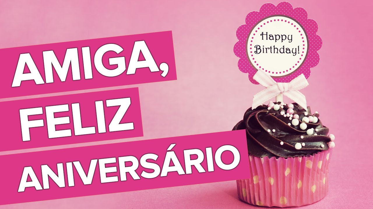 Mensagem De Aniversário Engraçado Para Amiga: Amiga, Feliz Aniversário!