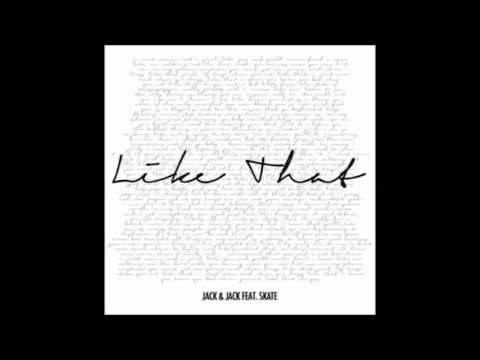 Like That Jack and Jack (feat. Skate)