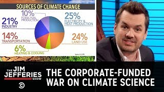 The Corporate-Funded War on Climate Science - The Jim Jefferies Show