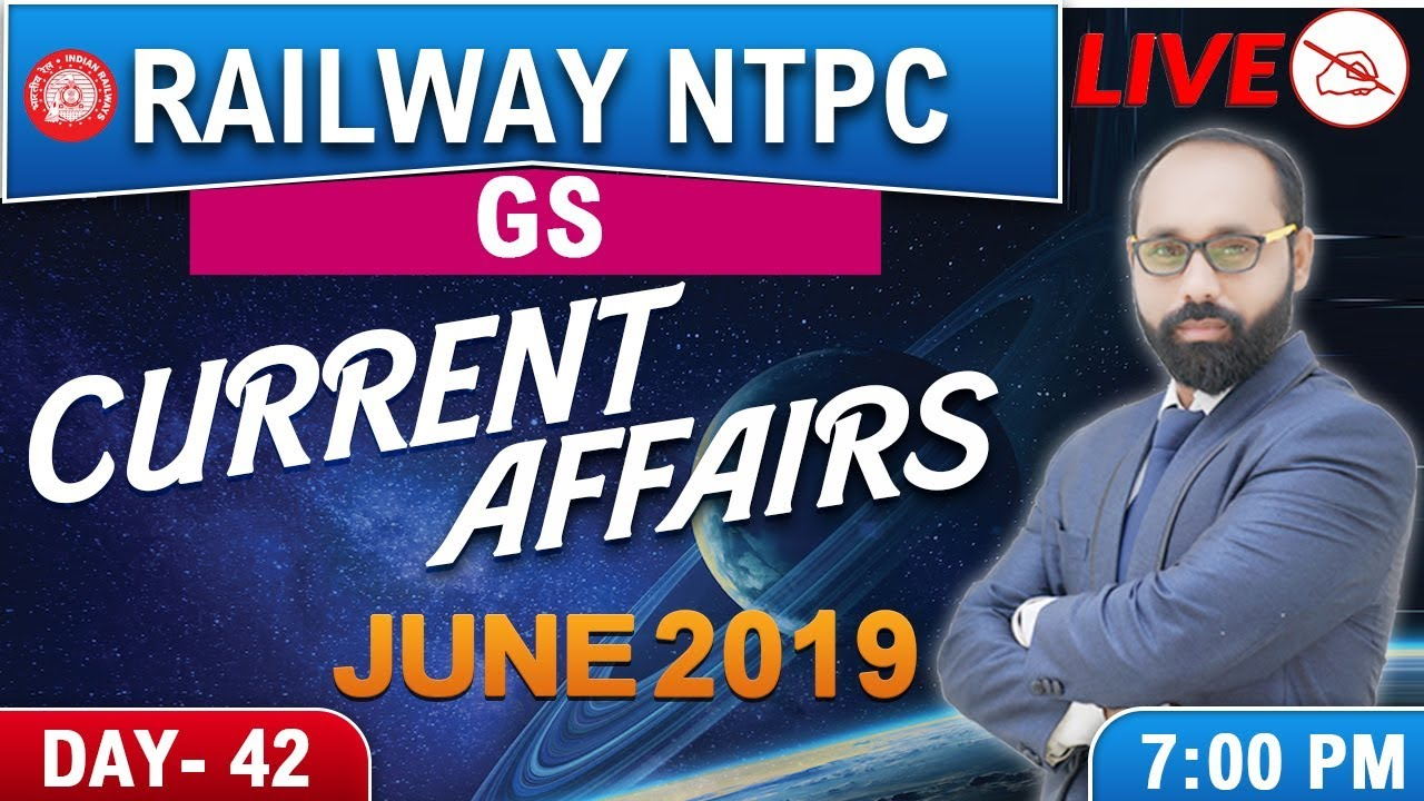 Current Affairs | June 2019 | Railway NTPC 2019 | General Studies | 7:00 PM
