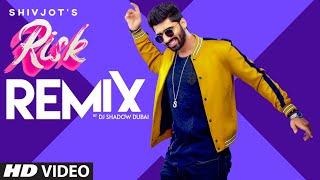 Video Risk (Remix) - Shivjot - Gurlej Akhtar - Dj Shadow Dubai