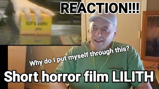 Why do I put myself through this? Lilith. Short horror film Reaction!!