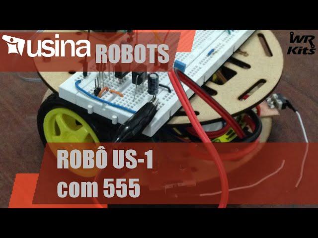 ROBÔ US 1 COM 555 | Usina Robots #015