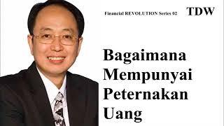 BAGAIMANA MEMPUNYAI PETERNAKAN UANG - Tung Desem Waringin