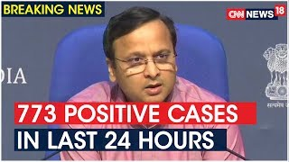 773 positive cases reported in last 24 hours, Covid-19 cas..