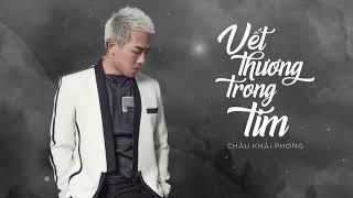 Vết Thương Trong Tim | Châu Khải Phong | Official Lyric Audio