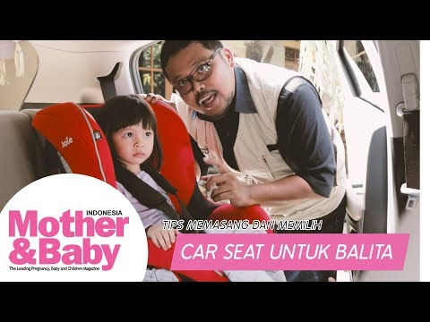Tips M&B - Memasang dan Memilih Car Seat untuk Balita