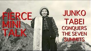 Women's History Fierce Mini-Talks: Junko Tabei Conquers the Seven Summits