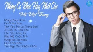 Hồ Việt Trung 2017 - Những Ca Khúc Trữ Tình Hay Nhất Của Hồ Việt Trung 2017