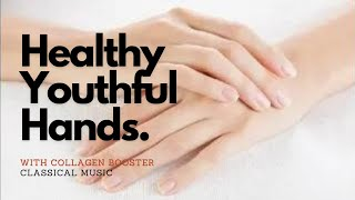 Have Beautiful Healthy and Youthful Hands - Classical Music