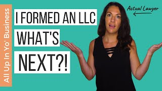 How to Start an LLC - What to do AFTER you've formed the limited liability company