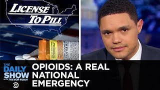 The Opioid Crisis: Trump Blames Mexico & Big Pharma Blames Addicts | The Daily Show