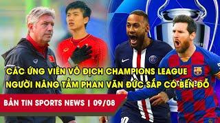 SPORTS NEWS 9/8: Người nâng tầm Phan Văn Đức sắp có bến đỗ, Các ứng viên vô địch Champions League