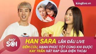 Han Sara lần đầu live Đếm Cừu, hạnh phúc tột cùng khi được Kay Trần hát rap qua điện thoại
