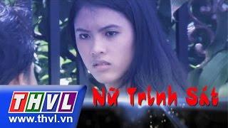 THVL | Nữ trinh sát - Tập 23