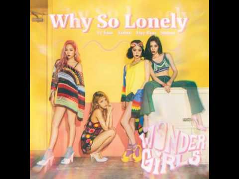 [HQ] [AUDIO] 원더걸스 (Wonder Girls) - Why So Lonely @ Single [Why So Lonely]