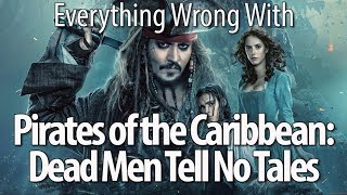 Everything Wrong With Pirates of the Caribbean: Dead Men Tell No Tales