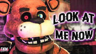 "FNAF SONG ""Look At Me Now"" (ANIMATED)"