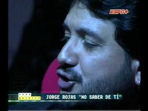 JORGE ROJAS  NO SABER DE TI PURA QUIMICA