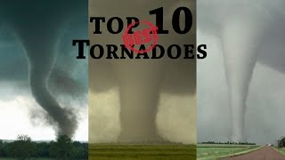 TOP 10 BEST TORNADOES