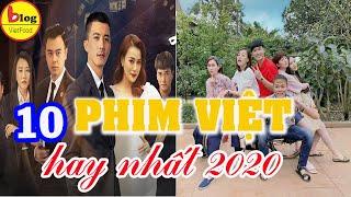 10 Bộ Phim Truyền Hình Việt Nam Hay Nhất Năm 2020