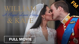 Prince William & Catherine: A Royal Love Story - Part I - The Royal Engagement (FULL DOCUMENTARY)