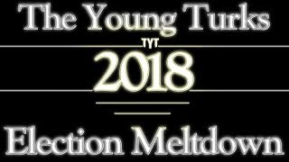 The Young Turks Election Meltdown 2018: Here we go again!