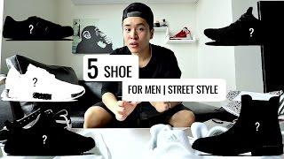 [Build A Streetwear Wardrobe] 5 đôi giày bạn Nam nào cũng nên có | 5 Shoes Every Guy Should Have