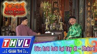 THVL | Cổ tích Việt Nam: Của trời trời lại lấy đi (Phần 1)