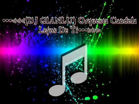 Orquesta Candela - Lejos De Ti + Letras (REMIX)