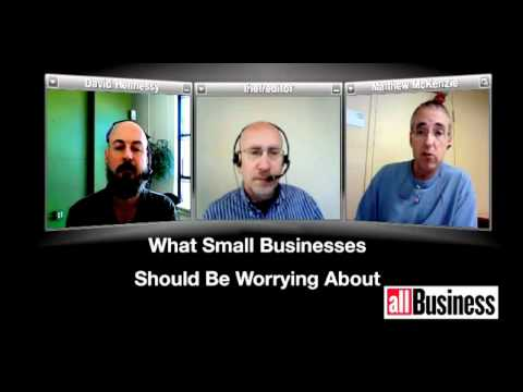 AllBusiness Video Roundtable: What Small Businesses Should Be Worried About