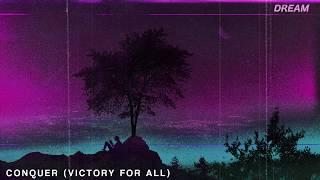 Slushii - Conquer (Victory For All)  // DREAM . 14