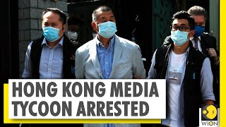 Hong Kong media tycoon and activist Jimmy Lai arrested | World News