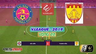 🔴 Sài Gòn vs Thanh Hóa | Vòng 22 - V.League 2019 | PES V.league 2019 | PES 2019 (PC)
