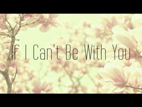If I Can't Be with You