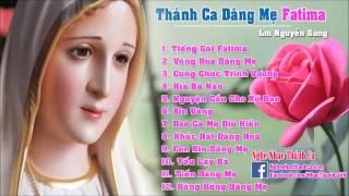 Album Thánh Ca Dâng Mẹ Fatima | Những Bài Hát Về Mẹ Fatima Hay Nhất