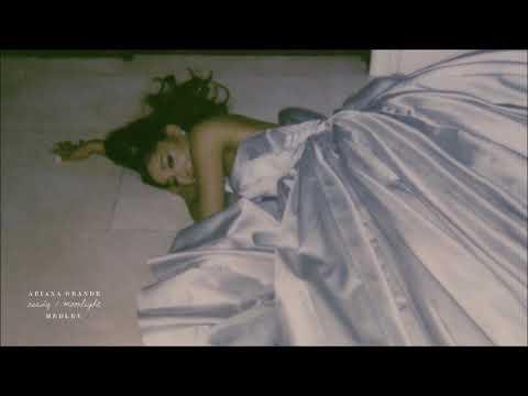 Ariana Grande - needy / Moonlight (Medley)