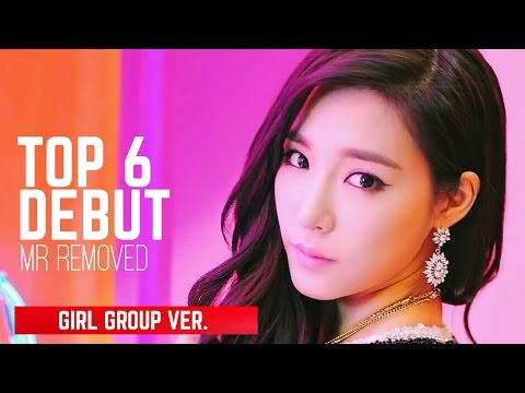 (DEBUT) TOP 6 BEST K-POP GIRL GROUP MR REMOVED