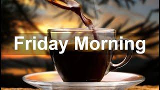 Friday Morning Jazz - Sweet Bossa Nova & Jazz Music for Best Mood