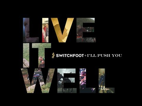 Live It Well - Official Music Video - SWITCHFOOT
