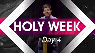 Holy Week Focus: Day 4