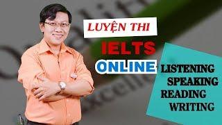 Luyện Thi IELTS Online: Tự Học Listening, Speaking, Reading, Writing