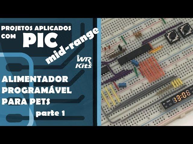 ALIMENTADOR PROGRAMÁVEL PARA PETS (p1) | Projetos com PIC Mid-Range #06