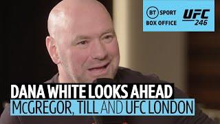 Dana White on Conor McGregor's future and UFC London main event