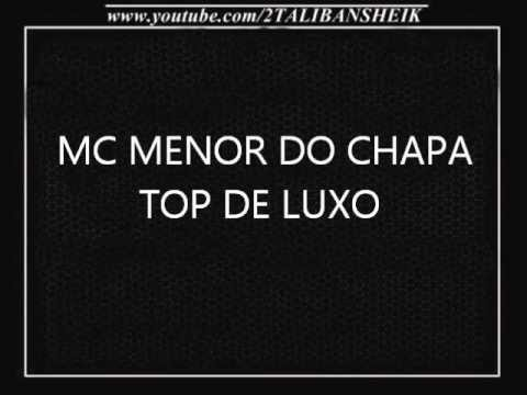 Baixar MC  MENOR DO CHAPA TOP DE LUXO (2012)