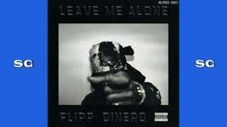 flipp-dinero-leave-me-alone-prod-by-young-forever-x-cast-beats-sg.jpg