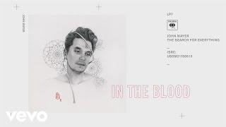 John Mayer - In the Blood (Audio)