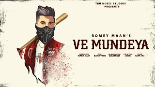 Ve Mundeya – Romey Maan Video HD