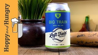 Big Train by Left Field Brewery - Craft Beer Review